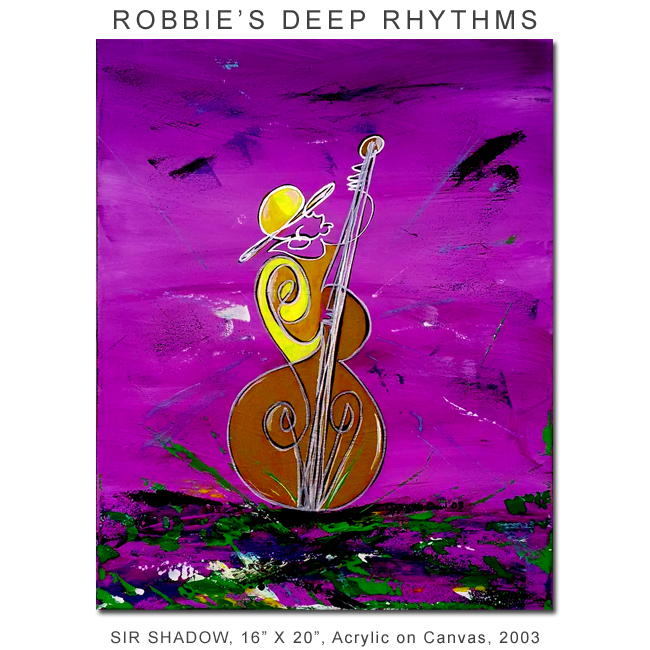 ~Robbie's Deep Rhythms - Painting Archive
