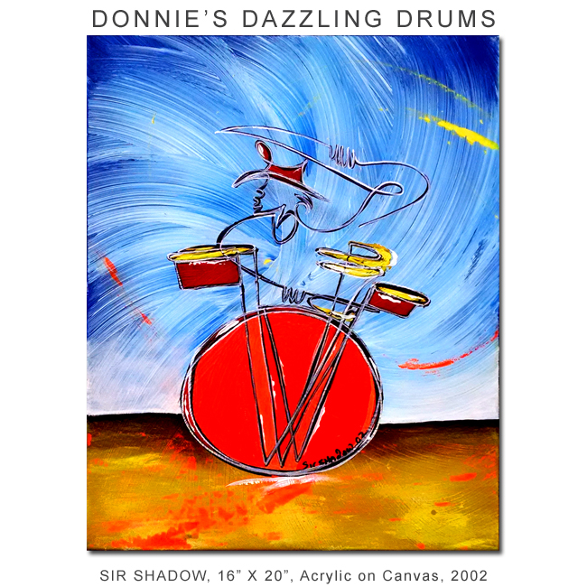 ~Donnie's Dazzling Drums - Painting Archive